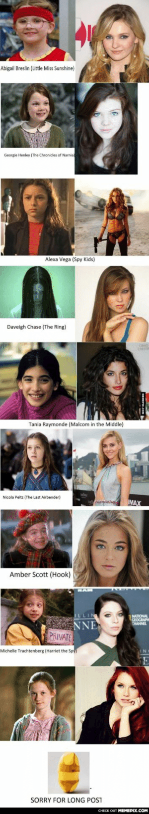 PUBERTY DONE RIGHTomg-humor.tumblr.com: Abigail Breslin (Little Miss Sunshine)  Georgie Henley (The Chronicles of Narnia  Alexa Vega (Spy Kids)  Daveigh Chase (The Ring)  CHESTE  Tania Raymonde (Malcom in the Middle)  Nicola Peltz (The Last Airbender)  IMAX  Amber Scott (Hook)  ILLIN  NATIONAL  GEOGRAPH  CHANNEL  NNE  PRIVATE  Michelle Trachtenberg (Harriet the Spy)  IN  SORRY FOR LONG POST  CHECK OUT MEMEPIX.COM PUBERTY DONE RIGHTomg-humor.tumblr.com