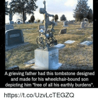 "<p>That is so awesome! I love that!!</p>: Abiiity Found  A grieving father had this tombstone designed  and made for his wheelchair-bound son  depicting him ""free of all his earthly burdens""  https://t.co/UzvLcTEGZQ <p>That is so awesome! I love that!!</p>"