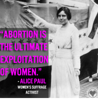 """This quote was conspicuously absent from the so-called """"women's march."""": """"ABORTION IS  MEN.""""  ALICE PAUL  WOMEN'S SUFFRAGE  ACTIVIST This quote was conspicuously absent from the so-called """"women's march."""""""
