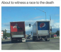 Friends, Memes, and Pepsi: About to witness a race to the death Coke or Pepsi? Dm to 5 friends and see who wins!