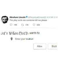 """Abraham Lincoln, Ass, and Bad: Abraham Lincoln@PerpetualUnion69 04/14/1865 10:14  This play sucks ass someone kill me please  John ilkes h wants to  Know your location  Allow <p>THAT was a bad play for sure via /r/dank_meme <a href=""""http://ift.tt/2nBI7t5"""">http://ift.tt/2nBI7t5</a></p>"""