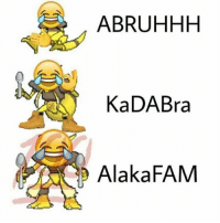 It's lit: ABRUHHH  KaDABra  Alaka FAM It's lit