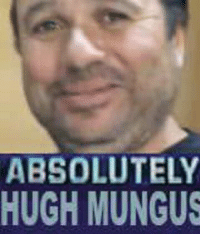 When she asks your name.: ABSOLUTELY  HUGH MUNGUS When she asks your name.