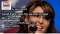 by @absrdNEWS SarahPalin: absrd  COMEDY  by absrd NEWS  Sarah Palin calls for an end to Paul  McCarthyism.  Ed labsrdNEWS Joke Blogger.com by @absrdNEWS SarahPalin