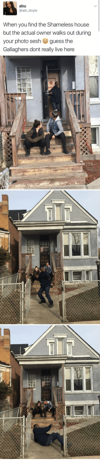 Shameless, Guess, and House: abu  @abi doyle  When you find the Shameless house  but the actual owner walks out during  your photo sesh  guess the  Gallaghers dont really live here   2 19   篋瑟 THIS IS THE GREATEST THING IVE EVER SEEN 😂😍 https://t.co/ZdiCUNGkLC