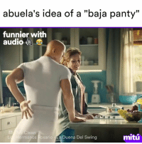 """Memes, Moms, and Audio: abuela's idea of a """"baja panty""""  funnier with  audio  r Clean  mitu  L Hermanos Rosario a Duena Del Swing Mr. Clean trying to seduce all the moms."""