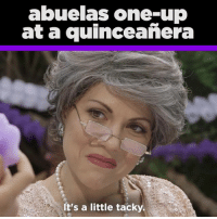 Memes, Shade, and Quinceanera: abuelas one-up  at a quinceanera  It's a little tacky Shade Level 1,000% (Special thanks to @elviscrespolive) Watch full video on our FB fanpage.