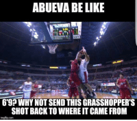 Napalpal ng 6'1  Posted By: Tracy Mcgravy: ABUEVA BELIKE  69? WHY NOT SEND THIS GRASSHOPPERS  SHOT BACK TO WHEREIT CAME FROM  imgflip.com Napalpal ng 6'1  Posted By: Tracy Mcgravy