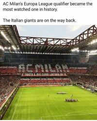 Memes, Giants, and History: AC Milan's Europa League qualifier became the  most watched one in history  The ltalian giants are on the way back.  TAISTE IL MID CUORE LONTANO DR.TE Amazing for AC Milan... ACMilan SerieA Bonucci EuropaLeague