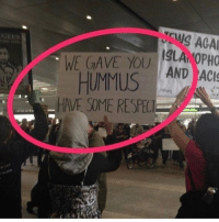 😂😂😂 You better put some f*cking respeck on it. I eat hummus everyday!: ACAA  ISLANOPHO  WE GAVE YOU  HUMMUS  AND ACI  HAVE SOME RESPE 😂😂😂 You better put some f*cking respeck on it. I eat hummus everyday!