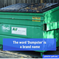 "Dempster Brothers, Inc. was the name of a waste company in the 1930s. In 1936, the company patented a system of loading garbage from standardized containers onto garbage trucks. The containers were called Dumpsters, which was a combination of ""Dempster"" and ""dump."" The words ""Ping Pong,"" ""Yo-Yo,"" ""Escalator"" and ""Realtor"" are also all technically trademarks.: ACAUTION CAUTION  DI40  All  The word Dumpster is  a brand name  @FACTS I guff com Dempster Brothers, Inc. was the name of a waste company in the 1930s. In 1936, the company patented a system of loading garbage from standardized containers onto garbage trucks. The containers were called Dumpsters, which was a combination of ""Dempster"" and ""dump."" The words ""Ping Pong,"" ""Yo-Yo,"" ""Escalator"" and ""Realtor"" are also all technically trademarks."