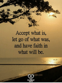 relationship quotes: Accept what is  let go of what was,  and have faith in  what will be.  RO  RELATIONSHIP  QUOTES