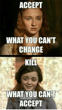 New Years resolution??? ~arya~: ACCEPT  WHAT YOU CAN'T  CHANGE  KILL  WHAT YOU CANT  ACCEPT New Years resolution??? ~arya~
