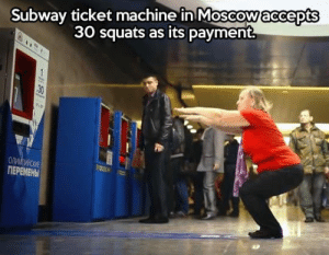 Club, Subway, and Tumblr: accepts  Subway ticket machine in Moscow  3O squats as its payment laughoutloud-club:  30 Squats As Payment
