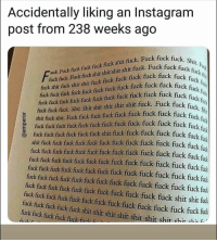 Smh 🙄: Accidentally liking an Instagram  post from 238 weeks ago  k fuck. Shit. F  ck shit shit shit shic fuck. Fuck fuck fucknt  fuck fuck fut  Fi  wok Fuck fuck fuck fuck fuck shit fuck. Fuck fu  fück fuck fick fuck fick fück fuck fuck fuck fuck fuck fu  fuck fuck fuck fuck fuck fuck fuck fuck fuck fuck fuck fuck  fick fick fück. Shic Shit shit shit shit shit fuck. Fuck fuck  ğshit fuck shit, Fuck fick fuck fück fiuck fuck fuck fuck fuck f  fuck fick fuck fuck fuck fick fück fuck fuck fuck fuck fuck  e fick fück fuck fuck fuck fick shit fuck fuck fuck fuck fuck fuck f  fuck fuck Fack fi  fuck shic fuck shit shit fuck fuck fuck fuck fuck uckck  ck fuc  kfuck fu  fiui  shit fuck fuck fuck fuck fück fück fuck fuck fuck fuck fuck fuck  fick fuck fick fück fuck fück fiuck fiuck fuck fuck fuck fuck fuck fic  fick fuck fuck fuck fuck fuck fuck fuck fuck fuck fuck fuck fuck fuck  fuck fuck fuck fuck fuck fuck fuck fuck fuck fuck fuck fuck fuck fuc  fuck fuck fuck fuck fuck fuck fuck fuck fuck fuck fuck fuck fuck fuck  fuck fuck fuck fuck fuck fuck fuck fuck fuck fuck fuck shit shit fuck  fuck fuck fuck fuck fuck fück fuck fuck fuck fuck fuck fuck fuck fut  ck fick fuck fuck shit shit shit shit shit shit shit chit i  fuck fuck fuck fuck fuck fue Smh 🙄
