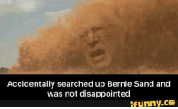 Ifunny Co: Accidentally searched up Bernie Sand and  was not disappointed  ifunny.co