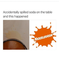 Nickelodeon: Accidentally spilled soda on the table  and this happened  NICKELODEON