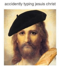 Classical Art, Damn, and Typing: accidently typing jesuis christ Damn it
