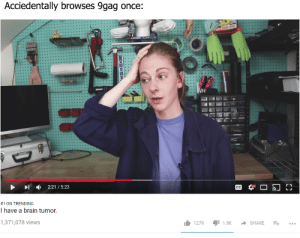 9gag, Brain, and Once: Acciedentally browses 9gag once:  ,  2:21 / 5:23  #1 ON TRENDING  I have a brain tumor  1,371,078 views  127K 11.8K -SHARE =+ taitoll (i.redd.it)