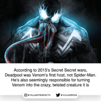 Crazy, Memes, and Spider: According to 2015's Secret Secret wars,  Deadpool was Venom's first host, not Spider-Man.  He's also seemingly responsible for turning  Venom into the crazy, twisted creature it is  回@VILLA IN TRUEFACTS  步@VILLA IN PEDI I don't remember if this what Canon or not. Your thoughts? Art by @bosslogic marvelstudios marvel deadpool venom spiderman