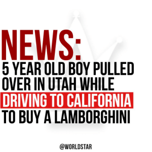 According to @CNN, a 5 year old boy was pulled over in Utah, who claimed he was on his way to California to buy a Lamborghini. After his Mom said she wouldn't be buying the luxury vehicle for him, he took the keys to her SUV...Click the link to read more! https://t.co/x9fbPOllDG https://t.co/hz9jygBRQJ: According to @CNN, a 5 year old boy was pulled over in Utah, who claimed he was on his way to California to buy a Lamborghini. After his Mom said she wouldn't be buying the luxury vehicle for him, he took the keys to her SUV...Click the link to read more! https://t.co/x9fbPOllDG https://t.co/hz9jygBRQJ
