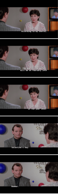 buzzfeeds:  whoopsrobots:cleanbaby666:Was watching Ghostbusters 2 and this happened. Oh well, we had a good run guys, but the 80′s movie has spoken.How many damn apocalypses are we gonna live throughthis is the first time i'm looking forward to valentine's day: According to my source   the end of the world  will be on February 14th   in the year 2016   Valentine s Day   Bummer buzzfeeds:  whoopsrobots:cleanbaby666:Was watching Ghostbusters 2 and this happened. Oh well, we had a good run guys, but the 80′s movie has spoken.How many damn apocalypses are we gonna live throughthis is the first time i'm looking forward to valentine's day