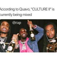 """Memes, Quavo, and Rap: According  to Quavo, """"CULTURE II"""" is  urrently being mixed  @rap  017 D  do culture2 is currently being mixed 👀 you looking forward to this album next season?"""