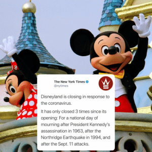 According to reports, #Disneyland in #California is closing due to rising concerns of the #Coronavirus. They have only closed 3 times prior...thoughts on this? 👇🦠🤔 Via: @NYTimes https://t.co/cOaN2VnXU6: According to reports, #Disneyland in #California is closing due to rising concerns of the #Coronavirus. They have only closed 3 times prior...thoughts on this? 👇🦠🤔 Via: @NYTimes https://t.co/cOaN2VnXU6