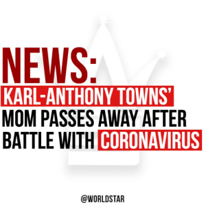 According to reports, Karl-Anthony Towns' Mom Jacqueline Towns has passed away after a battle with #coronavirus. Our thoughts and prayers are with him and  his family. 🙏 @TMZ https://t.co/WJlKqXIZqd: According to reports, Karl-Anthony Towns' Mom Jacqueline Towns has passed away after a battle with #coronavirus. Our thoughts and prayers are with him and  his family. 🙏 @TMZ https://t.co/WJlKqXIZqd