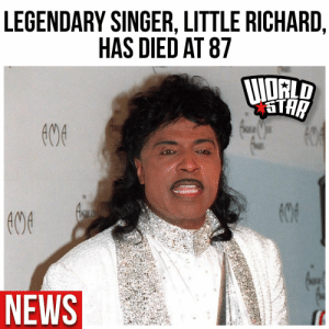 According to reports, legendary singer #LittleRichard has passed away at the age of 87. His cause of death his still unknown. Our thoughts and prayers are with his family and friends 🙏 Via @RollingStone https://t.co/R3uLE6DuQI: According to reports, legendary singer #LittleRichard has passed away at the age of 87. His cause of death his still unknown. Our thoughts and prayers are with his family and friends 🙏 Via @RollingStone https://t.co/R3uLE6DuQI