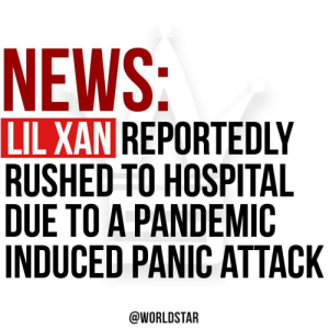 According to reports, Lil Xan was rushed to a hospital in California after suffering from a pandemic-induced panic attack! 👀😳 Via @TMZ @lilxanfuhyobih https://t.co/QyEt2L6mHb: According to reports, Lil Xan was rushed to a hospital in California after suffering from a pandemic-induced panic attack! 👀😳 Via @TMZ @lilxanfuhyobih https://t.co/QyEt2L6mHb