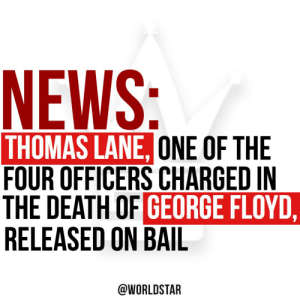 According to reports, rookie ex-police officer #ThomasLane has been released after posting $750,000 bond. Lane is one of four officers charged in the death of #GeorgeFloyd. If Lane is found guilty of his charges, he will face up to 40 years. @TMZ https://t.co/TqdDRjmCnl: According to reports, rookie ex-police officer #ThomasLane has been released after posting $750,000 bond. Lane is one of four officers charged in the death of #GeorgeFloyd. If Lane is found guilty of his charges, he will face up to 40 years. @TMZ https://t.co/TqdDRjmCnl