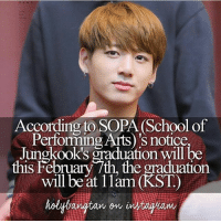 I CANT WAIT: According to SOPA School of  Performing Arts Snotice  Jungkooks graduation will  be  this February 7th, the graduation  will be at 11am (KST)  avutam in I CANT WAIT