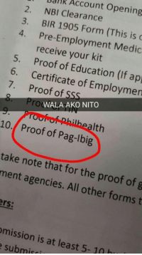 Filipino (Language), Accounting, and Proof: Account opening  2. 3. BIR 1905 Form (This is  4. receive your Medic  kit  5. Proof of Education (If 6. 7. Proof of Employmen  of  ro WALA AKO NITO  10. Proof of Pag-lbig  lth  take note that for the proof of g  ment agencies  All other forms t  omission is at least 5-10 h  e submisri Kumpleto ka na ba talaga sa requirements mo? #BVPaTrolls  (crd) Von Totanes