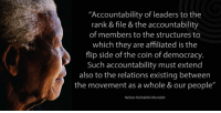"""Accountability of leaders to the  rank & file & the accountability  of members to the structures to  which they are affiliated is the  flip side of the coin of democracy.  Such accountability must extend  also to the relations existing between  the movement as a whole & our people""  Nelson Rolihlahla Mandela ""Accountability of leaders to the rank and file and the accountability of members to the structures to which they are affiliated is the flip side of the coin of democracy. Such accountability must extend also to the relations existing between the movement as a whole and our people."" ~ Nelson Mandela speaking at a rally at the end of the ANC National Consultative Conference, Soccer City, Soweto, South Africa, 16 December 1990 #LivingTheLegacy #MadibaRemembered   www.nelsonmandela.org www.mandeladay.com archive.nelsonmandela.org"
