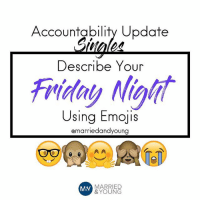 Accountability Update  Describe Your  Using Emojis  emarriedandyoung  MARRIED  & YOUNG 👀 Accountability update!! accountability single singles SingleNOTdesperate