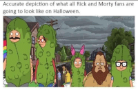 Halloween, Rick and Morty, and All: Accurate depiction of what all Rick and Morty fans are  going to look like on Halloween.
