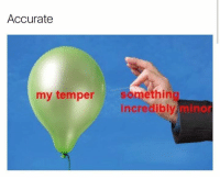 Humans of Tumblr, Temper, and Accurate: Accurate  my temper somethin  incredibly  minor