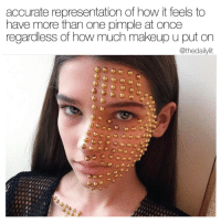 @x__antisocial_butterfly__x is this too real for IG?: accurate representation of how it feels to  have more than one pimple at once  regardless of how much makeup u put on  @thedailylit @x__antisocial_butterfly__x is this too real for IG?