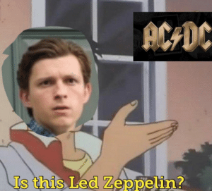 daily-meme:  This was a great scene: ACDC  Is this Led Zeppelin? daily-meme:  This was a great scene