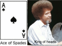 Love, Hearts, and Ace: Ace of Spades  King of hearts King of love