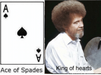 meirl: Ace of Spades  King of hearts meirl