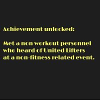 We made it guys. Told CFO he dont gotta work no mo 😭: Achievement unlocked  Met a non workout personnel  who heard of United Lifters  at a non-fitness related event. We made it guys. Told CFO he dont gotta work no mo 😭