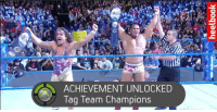 🤖, Champions, and Champion: ACHIEVEMENT UNLOCKED  Tag Team Champions Interesting... and deserved.
