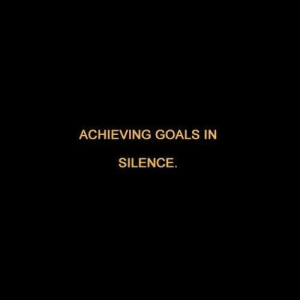 Achieving: ACHIEVING GOALS IN  SILENCE