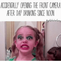 Memes, 🤖, and Currently: ACIDENTALLY OPENNG THE FRONT CAMERA  AFTER DAN DRINKING SNCE NOON Current situation 😬 Rp my Hun @girlsthinkimfunny @girlsthinkimfunny goodgirlwithbadthoughts 💅🏼