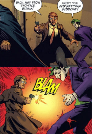 Batman, Tumblr, and Two-Face: ACK AWAY FROM  TWO-FACE,  BATMAN!  AREN'T YOU  FORGETTING  SOMEONE? problematicgaysinspace: nah he didnt forget you