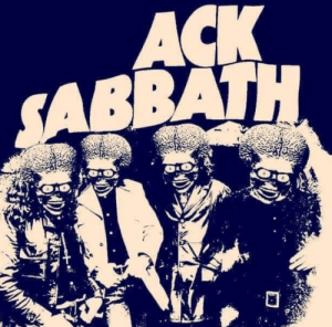 Life, Cool, and Metal: ACK  SABBATH If you don't get this you're way too young and have no cool mentors in your life!