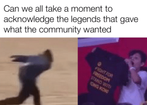 The legends that gave what Reddit wanted! by JGaming975 MORE MEMES: acknowledge the legends that gave  what the community wanted  Can we all take a moment to  FIGHT FOR  FREEDOM  STAND WIT  ONG KON The legends that gave what Reddit wanted! by JGaming975 MORE MEMES