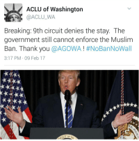 BREAKING: U.S. federal appeals court unanimously upholds suspension of Trump refugee ban.. thoughts? 🤔: ACLU of Washington  @ACLU WA  Breaking: 9th circuit denies the stay. The  government still cannot enforce the Muslim  Ban. Thank you  @AGOWA #NoBanNoWall  3:17 PM 09 Feb 17 BREAKING: U.S. federal appeals court unanimously upholds suspension of Trump refugee ban.. thoughts? 🤔